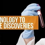 Using Technologies to Accelerate Discoveries
